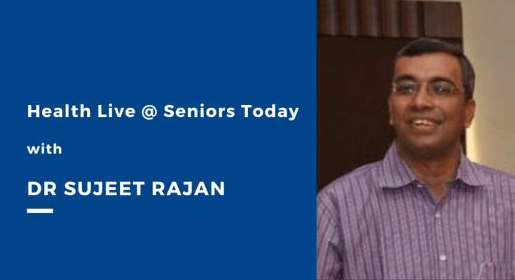 Seniors Today with Dr Sujeet Rajan