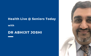 Health Live at Seniors Today with Dr Abhijit Joshi