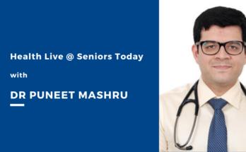 Health Live @ Seniors Today with Dr Puneet Mashru, Rheumatologist - Seniors Today