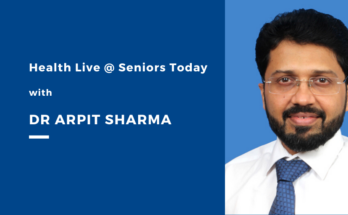 Health Live @ Seniors Today with ENT Specialist Dr Arpit Sharma