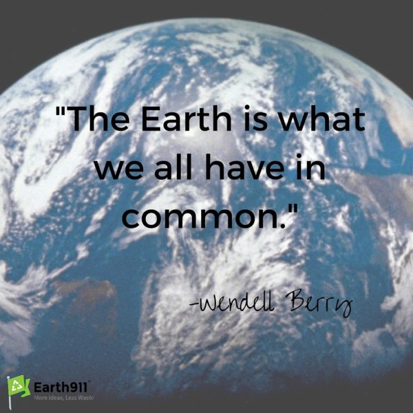 the-earth-is-what-we-all-have-in-common.-wendell-berry