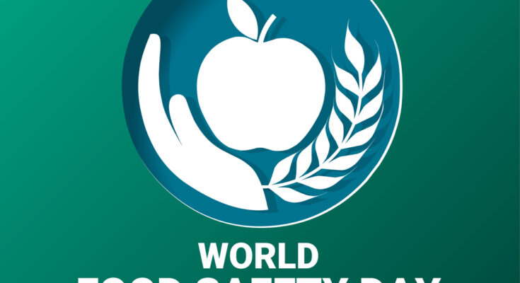World Food Safety Day - Seniors Today