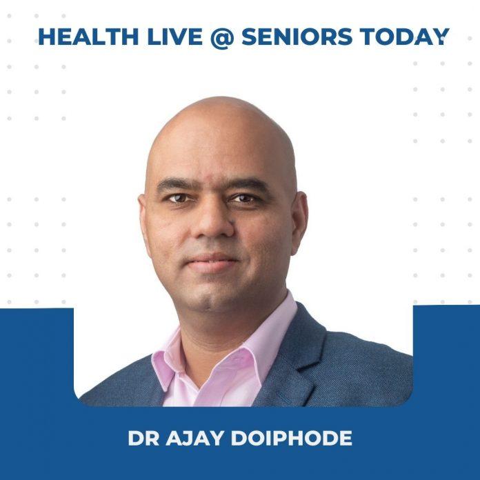 Dr Ajay Doiphode - Health Webinar Takeaways Seniors Today