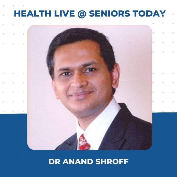 Dr Anand Shroff - Health Webinar Takeaways Seniors Today